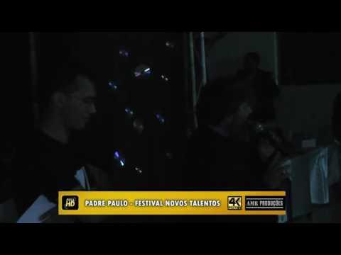 PADRE PAULO CESAR - FESTIVAL DE NOVOS TALENTOS EM BORRAZÓPOLIS