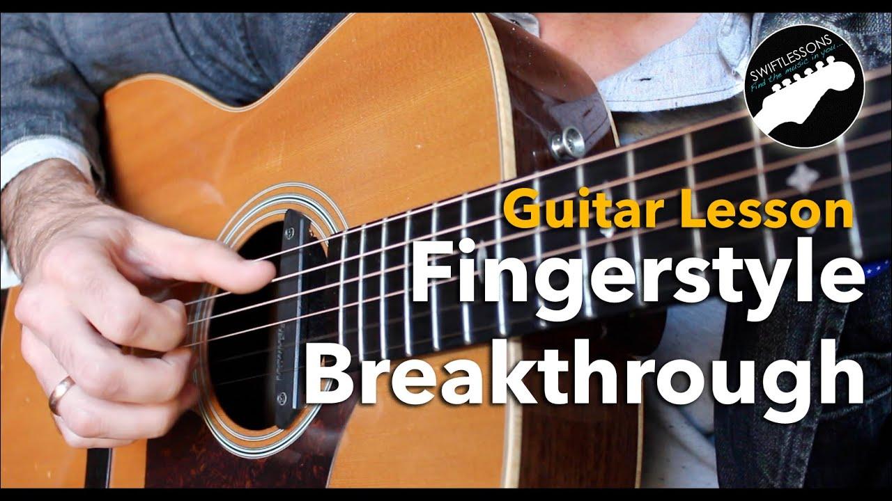 Fingerstyle Breakthrough Guitar Lesson   Three Beginner Friendly Patterns