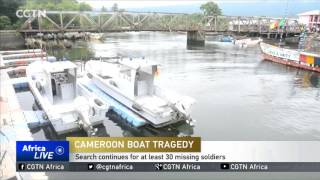 The search for at least 30 soldiers continues in Cameroon. The troops were part of an elite squad whose boat sank off the...