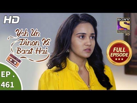 Yeh Un Dinon Ki Baat Hai - Ep 461 - Full Episode - 27th June, 2019