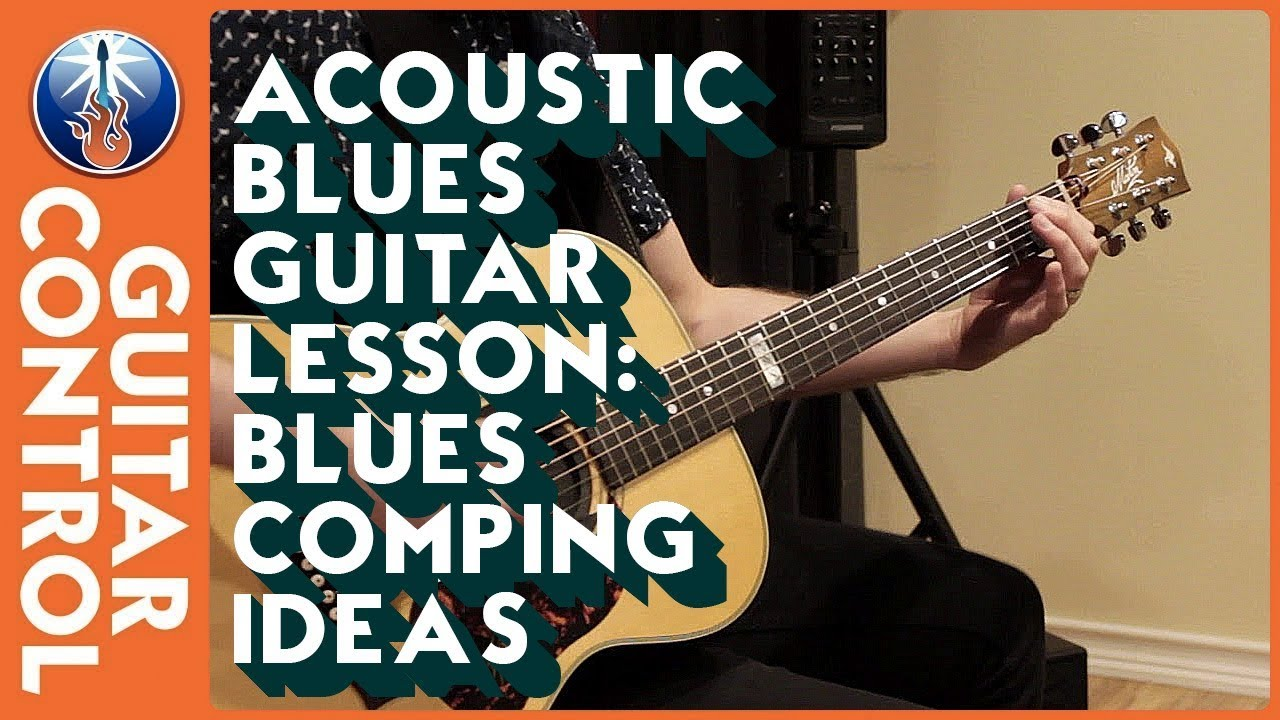 Acoustic Blues Guitar Lesson – Blues Comping Ideas