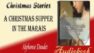 A Christmas Supper in the Marais Alphonse Daudet Audiobook Christmas Stories