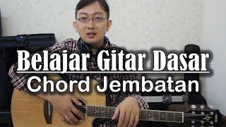 Video Belajar Gitar Dasar - Chord Jembatan MP3, 3GP, MP4, WEBM, AVI, FLV Juli 2018