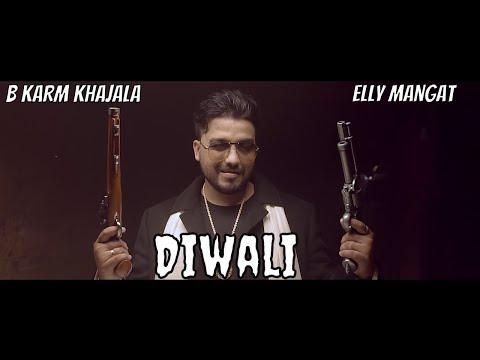Diwali (Full Video) B Karm Khazala Feat. Elly Mangat | Latest Punjabi Songs 2018