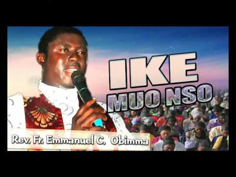 Rev. Fr. Emmanuel C. Obimma - Ike Muo Nso - Latest 2017 Nigerian Gospel Song