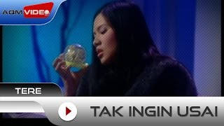Tere - Tak Ingin Usai | Official Video Video