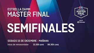 Semifinales mañana - Estrella Damm Master Final 2018