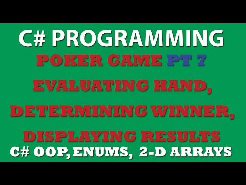 C# Poker Game Pt7: Conclusion. Determining winner and displaying results.