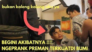 Video PREMAN TERKUAT DI BUMI KENA PRANK FEAT ARIF MUHAMMAD MP3, 3GP, MP4, WEBM, AVI, FLV Februari 2019