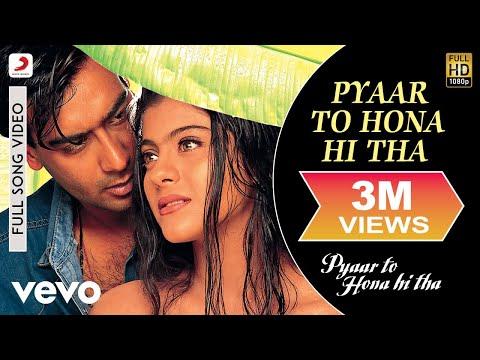 Pyaar To Hona Hi Tha Full Video - Pyaar To Hona Hi Tha|Kajol,Ajay D|Remo,Jaspinder Narula