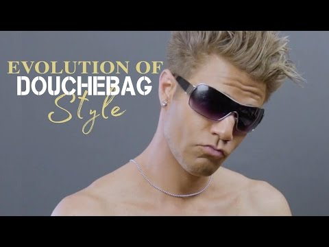 The Evolution of Douchebag Style