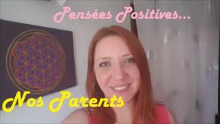 Pensées Positives : Nos parents