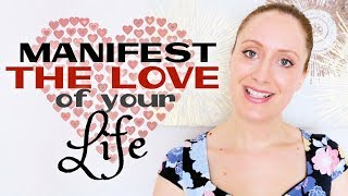 5 Steps How To MANIFEST The LOVE Of Your Life QUICK