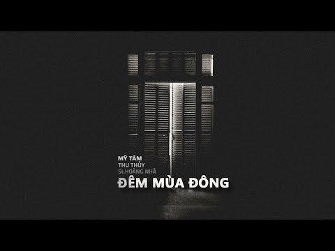 Đêm Mùa Đông - Mỹ Tâm x Thu Thủy | St.Hoàng Nhã「Lyric Video」 - Thời lượng: 4:58.