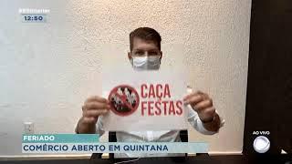 Prefeito de Quintana contraria lockdown e autoriza atividades comerciais no feriado