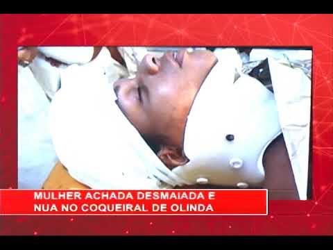 [RONDA GERAL] Mulher encontrada desmaiada e nua em Olinda