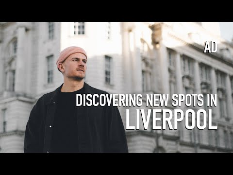 DISCOVERING NEW SPOTS IN LIVERPOOL