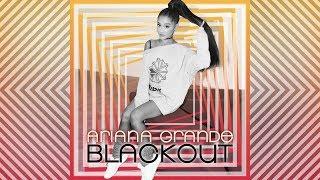Ariana Grande - Step On Up (Blackout Version)