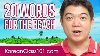 Learn the top 20 Words You'll Need For The Beach!