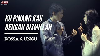 Video Ku Pinang Kau Dengan Bismillah - Rossa & Ungu MP3, 3GP, MP4, WEBM, AVI, FLV November 2018
