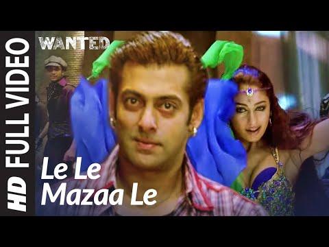 Le Le Maza Le (Full Song) | Wanted | Salman Khan
