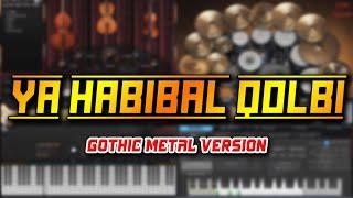 Ya Habibal Qolbi (Gothic Metal Version)