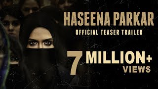 Haseena Parkar 2017 Official Trailer