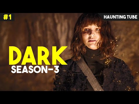 DARK - Season 3 (Episode 1,2 and 3) Explained | Haunting Tube