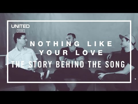 Nothing Like Your Love song Story - Hillsong UNITED