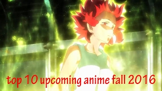 Nonton Top 10 Upcoming Anime Fall 2016 Part 2 Film Subtitle Indonesia Streaming Movie Download