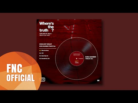 FTISLAND - 6th Album [ Where's the truth? ] HIGHLIGHT MEDLEY EVEN NUMBER TRACK Ver.