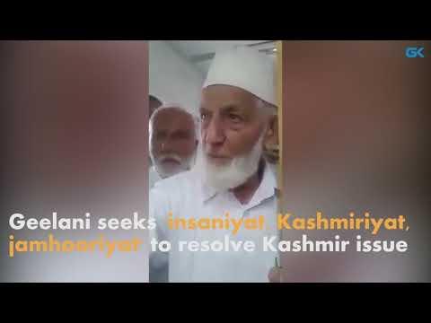 Geelani seeks 'insaniyat, Kashmiriyat, jamhooriyat' to resolve Kashmir issue