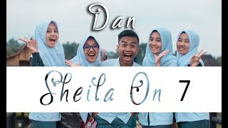 Video DAN - SHEILA ON 7 (Cover by. Putih Abu-abu) MP3, 3GP, MP4, WEBM, AVI, FLV November 2018