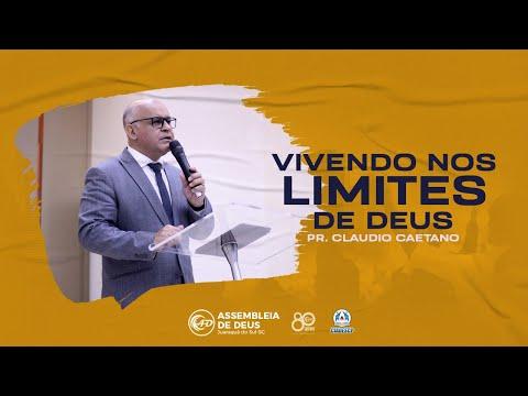 Vivendo nos limites de Deus - Pr. Claudio Caetano