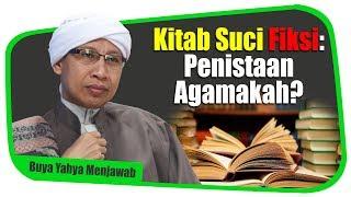 Video Kitab Suci Fiksi : Penistaan Agamakah? - Buya Yahya Menjawab MP3, 3GP, MP4, WEBM, AVI, FLV Februari 2019