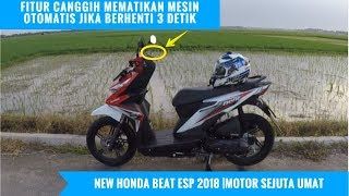 Video Test Ride ALL New HONDA BeAT eSP 2018 ||Review Fitur Idling Stop MP3, 3GP, MP4, WEBM, AVI, FLV Juni 2018