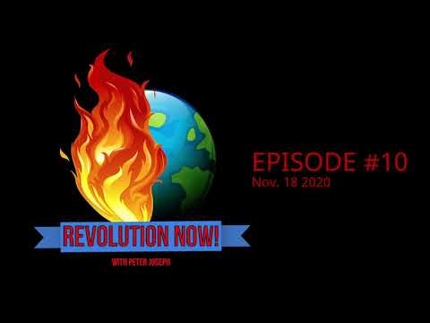 Revolution Now! with Peter Joseph | Ep #10 | Nov 18th 2020