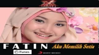Fatin Shidqia Lubis XFI iTunes DEMO (AKU MEMILIH SETIA)