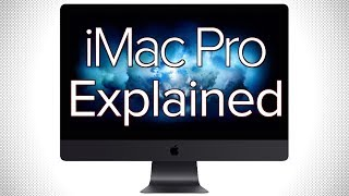 iMac Pro Explained in under 6 minutes!