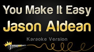 Jason Aldean - You Make It Easy (Karaoke Version)