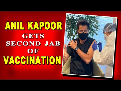 Anil Kapoor takes his second dose of Covid-19 vaccine.
