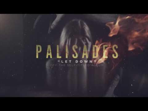 Palisades - Let Down