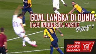 Video GOL LANGKA DI DUNIA (INDONESIA MASUK) Part 1 MP3, 3GP, MP4, WEBM, AVI, FLV Maret 2018