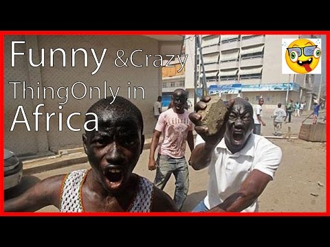 120 Funny And Crazy Thing Only See in Africa