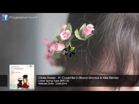 Claes Rosen - If I Could Be U (Blood Groove & Kikis Remix)