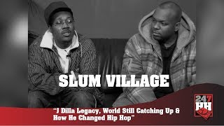 Slum Village - J Dilla Legacy, World Still Catching Up & How He Changed Hip Hop (247HH Archives)
