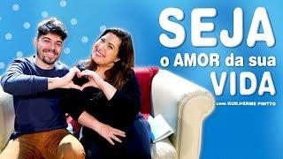 Seu Grande Amor é o Amor-Próprio  com Guilherme Pintto