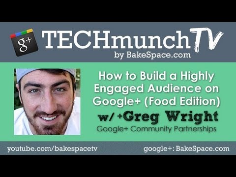 How To Build an Audience on Google+ w/ Google's Greg Wright on #techmunchTV