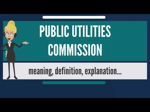 What is PUBLIC UTILITIES COMMISSION? What does PUBLIC UTILITIES COMMISSION mean?