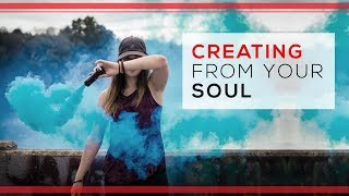 Day 24 - Creating From Your Soul